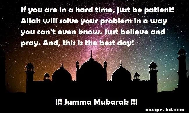 Just believe in Allah& pray on jumma Mubarak