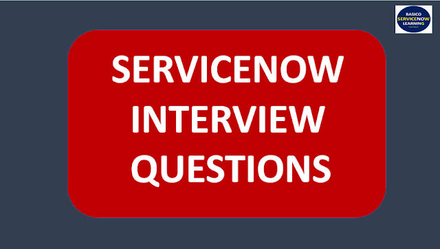 ServiceNow Software Engineer Interview Questions,servicenow interview questions,servicenow interview questions for experienced