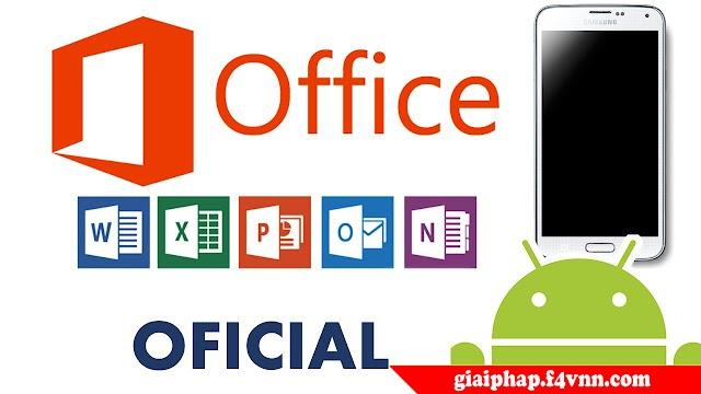 Office For Android - Bộ ứng dụng văn phòng cho điện thoại 2018