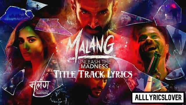 Malang Malang Title Track Lyrics English Ved Sharma