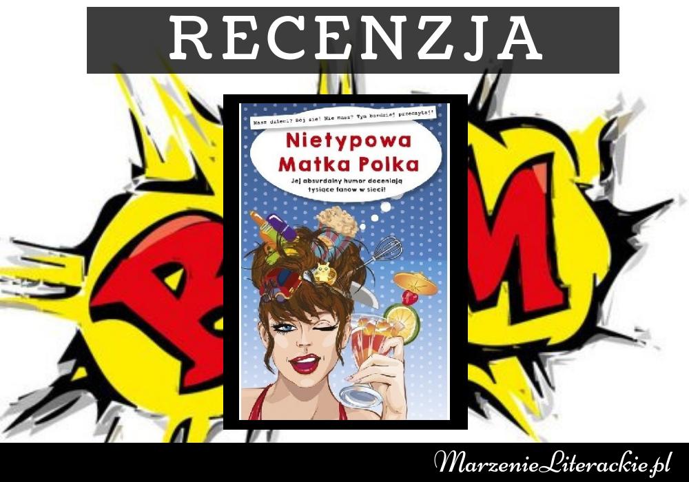 Anna Szczepanek - Nietypowa Matka Polka | Krytycznym i humorystycznym okiem o nietypowym świecie, gdzie nawet codzienność jest nietypowa...