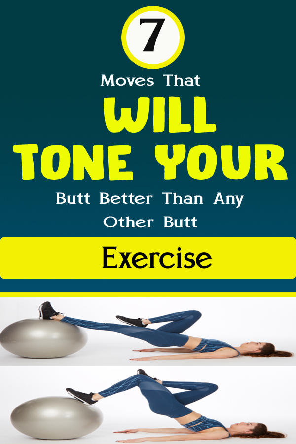 7 Moves That Will Tone Your Butt Better Than Any Other Butt Exercise