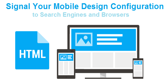 Signal Your Mobile Design Configuration to Search Engines and Browsers