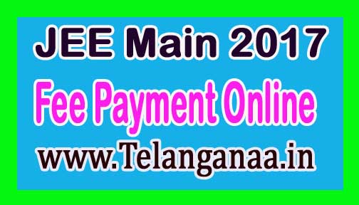 JEE Main 2017 Application Fee Payment Online