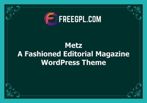 Metz – A Fashioned Editorial Magazine Theme Free Download