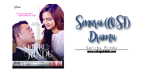 Senarai (OST) Drama : Seribu Rindu