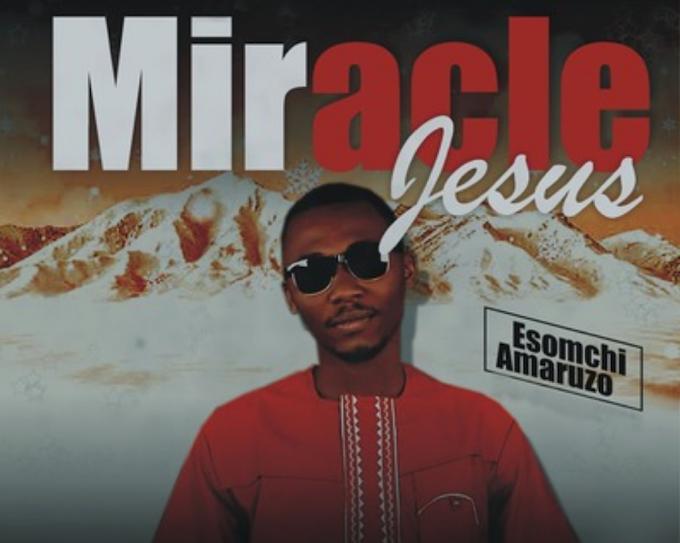 Video : Esomchi amaruzo - miracle jesus
