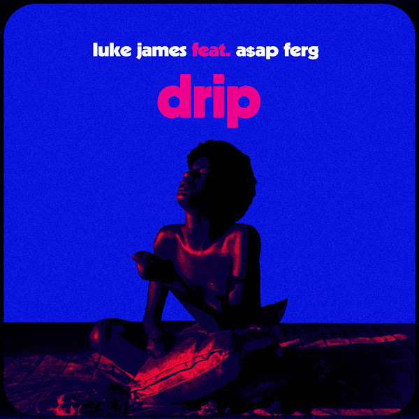 Luke James - Drip (feat. A$AP Ferg) - Single  Cover