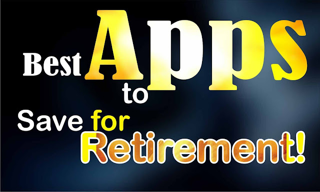 Top Apps To Save for Retirement