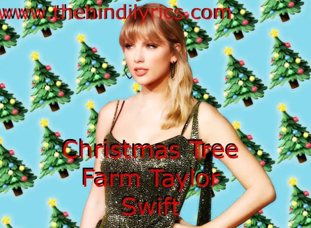 Christmas Tree Farm Lyrics | Taylor Swift (2019)