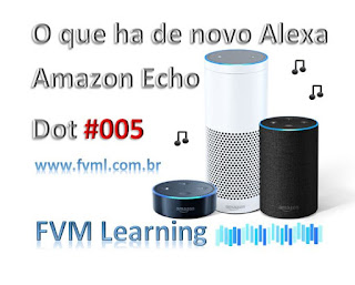 O que ha de novo Alexa - Amazon Echo Dot #005