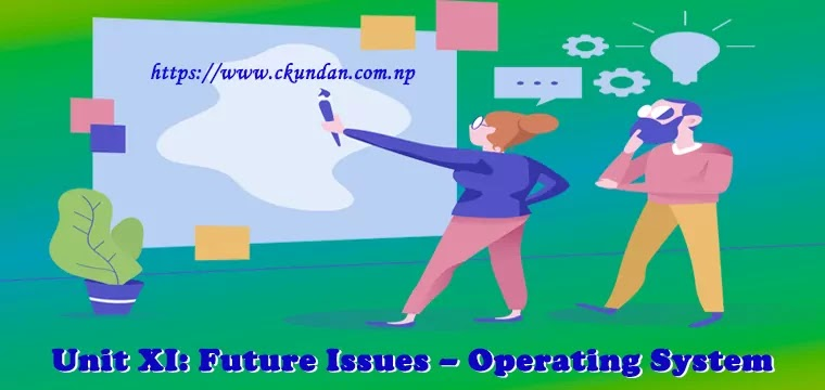 Future Issues – Operating System