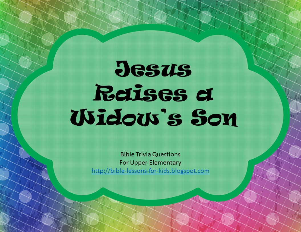 bible lessons for kids jesus raises the widow u0027s son free bible