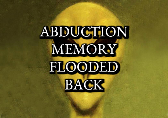 Abduction Memory Flooded Back