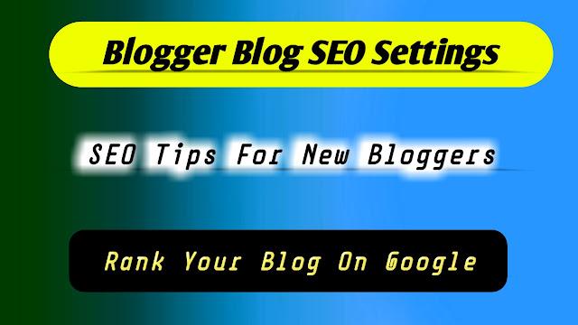 Blogger Blog SEO Settings 2020