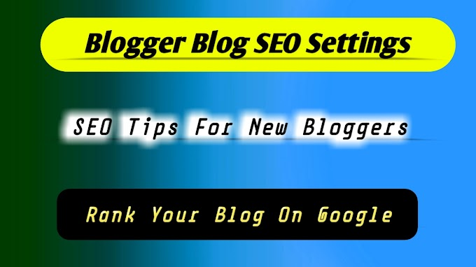 Blogger Blog SEO Settings 2020