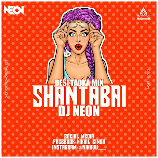 SHANTABAI (DESI TADKA) - DJ NEON