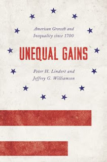 Unequal Gains: American Growth and Inequality since 1700 by Peter Lindert and Jeffrey Williamson