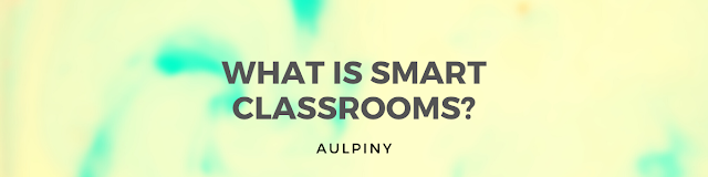 What Is Smart Classrooms?