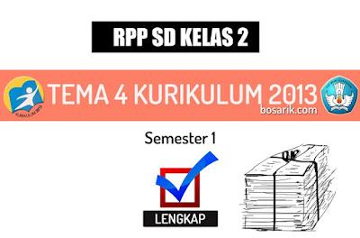 RPP SD/MI Kelas 2 Tema 4 Kurikulum 2013 Revisi 2018 Semester 1