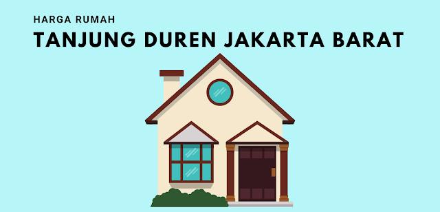 Daftar Harga Rumah di Tanjung Duren Jakarta Barat Lengkap