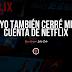 Yo también cerré mi cuenta de Netflix