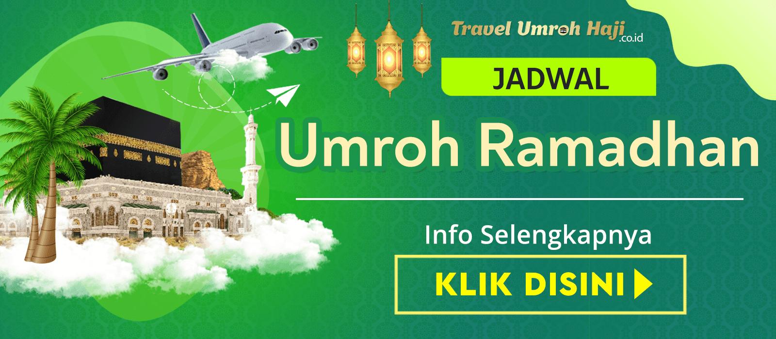Paket Umroh Ramadhan Murah Biaya Promo Jadwal Tahun 2021