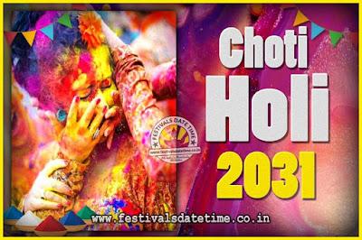 2031 Choti Holi Puja Date & Time, 2031 Choti Holi Calendar