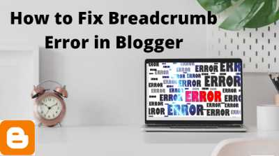 how to-fix-breadcrumbs-error-in-blogger