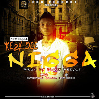 Music: Nigga - KezyDee @Keyzedee @Icon_Records