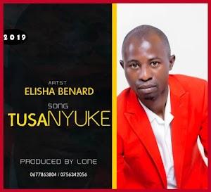 Download Audio | Elisha Benard – Tusanyuke