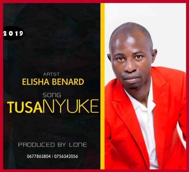 Download Audio | Elisha Benard – Tusanyuke