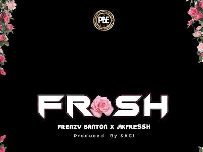 DOWNLOAD MP3: Frenzy Banton x  Akfressh  - Frosh