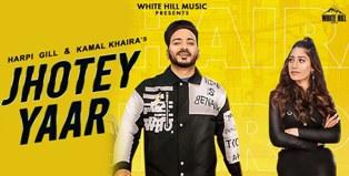 Jhotey Yaar Lyrics - Harpi Gill & Kamal Khaira