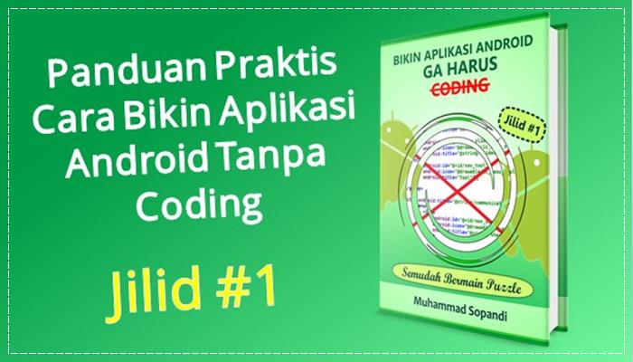 Bikin Aplikasi Android Ga Harus Coding