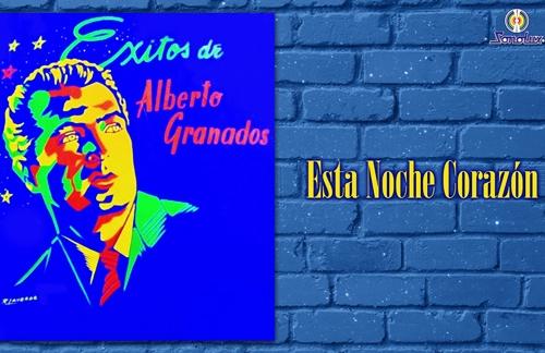 Esta Noche Corazon | Alberto Granados Lyrics