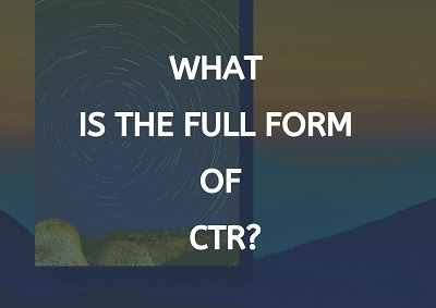 What Is The Full Form of CTR