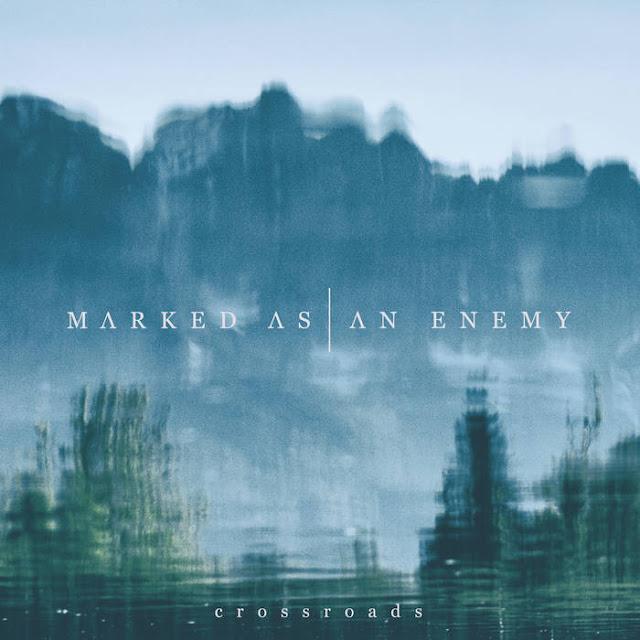 Marked As An Enemy - Crossroads (2018)