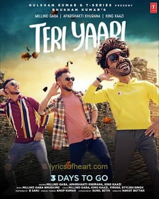 Teri Yaari Lyrics|Millind Gaba|Aparshakti Khurana|King Kaazi