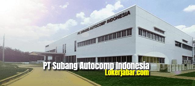 Lowongan Kerja PT Subang Autocomp Indonesia (SUAI) 2021