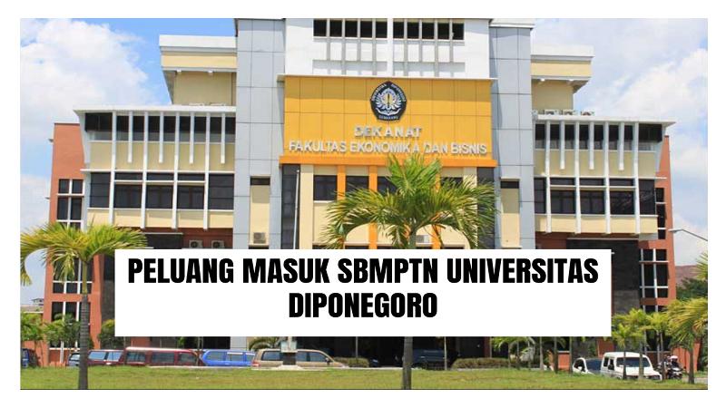 Peluang Masuk SBMPTN UNDIP 2021/2022 (Universitas Diponegoro)