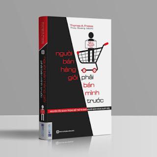 Người Bán Hàng Giỏi Nhất Phải Bán Mình Trước - Nguyên Tắc Quan Trọng Để Trở Thành Người Bán Hàng Xuất Sắc(Tặng E-Book Bộ 10 Cuốn Sách Hay Về Kỹ Năng, Đời Sống, Kinh Tế Và Gia Đình - Tại App MCbooks) ebook PDF EPUB AWZ3 PRC MOBI