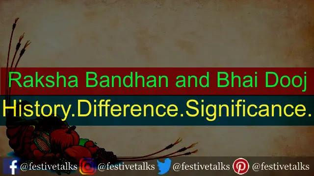 History | Difference | Significance | Raksha Bandhan and Bhai dooj