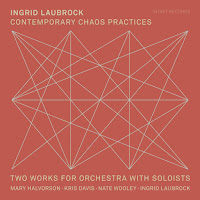 Ingrid Laubrock - Contemporary Chaos Practices