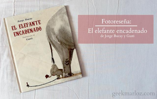 Fotoreseña: El elefante encadenado - Jorge Bucay / Gusti