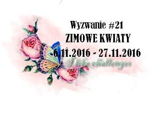 http://like-chellenges.blogspot.com/2016/11/wyzwanie-21-zimowe-kwiaty.html