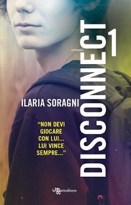 Novità in libreria: DISCONNECT 1 di Ilaria Soragni