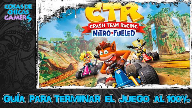 Guía para completar Crash team racing nitro fueled al 100%
