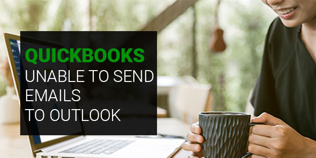 QuickBooks Unable to Send Emails to Outlook - QuickBooks Help Phone