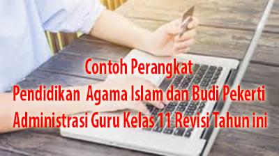 Contoh Perangkat Pendidikan Agama Islam dan Budi Pekerti Administrasi Guru Kelas 11 Revisi Tahun ini